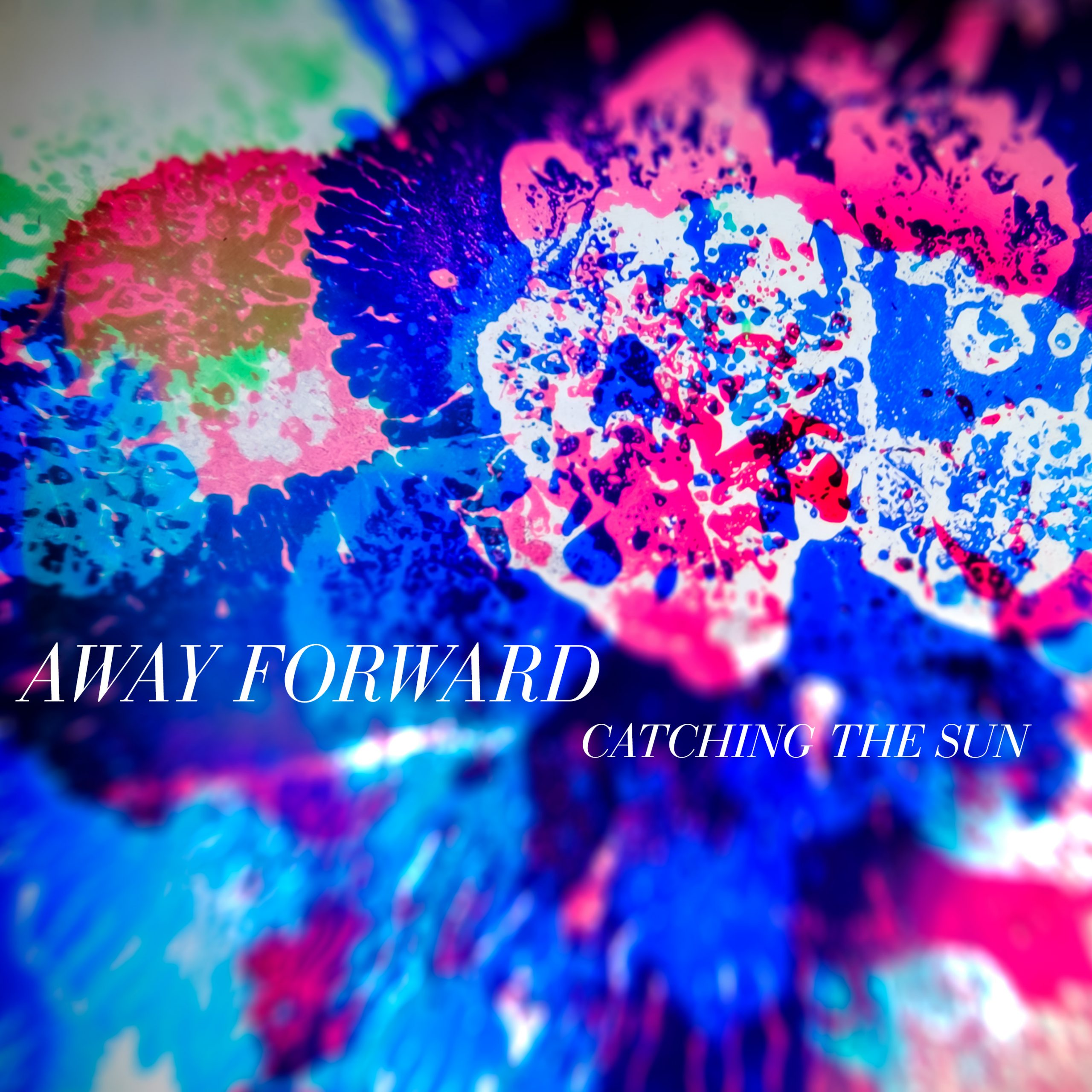 "Away Forward ""Catching the Sun"""